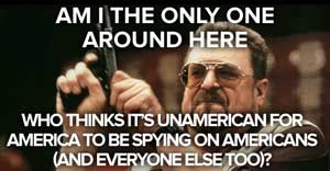 Lebowski is against surveillance too